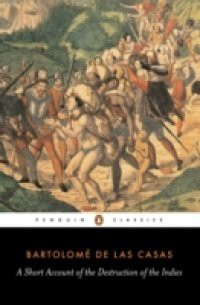the spaniards genocide in the new world portrayed in a short account of the destruction of the indie