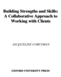 building strengths and skills a collaborative approach to working with clients