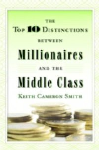 Top 10 Distinctions Between Millionaires and the Middle Class