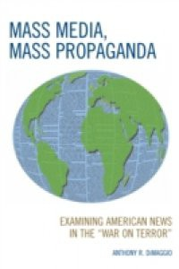 mass media coverage Media coverage shapes how americans perceive the world and what they consider to be important voters and politicians alike must pay attention to the media in the.